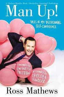 Picture of a book: Man Up!: Tales Of My Delusional Self-Confidence