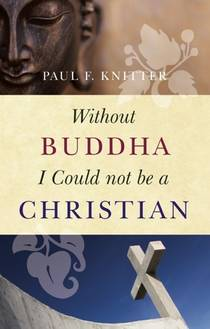 Picture of a book: Without Buddha I Could Not Be A Christian