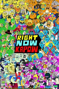 Picture of a TV show: Right Now Kapow