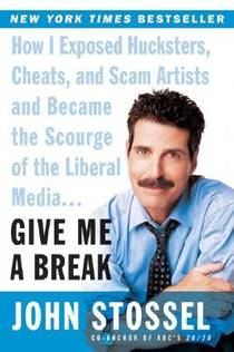 Picture of a book: Give Me A Break: How I Exposed Hucksters, Cheats, And Scam Artists And Became The Scourge Of The Liberal Media...