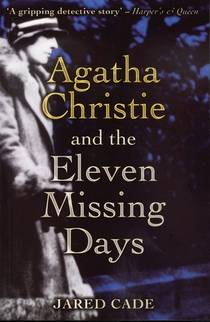 Picture of a book: Agatha Christie and the Eleven Missing Days