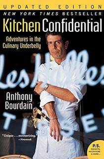 Picture of a book: Kitchen Confidential: Adventures In The Culinary Underbelly