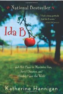 Picture of a book: Ida B. . . And Her Plans To Maximize Fun, Avoid Disaster, And (possibly) Save The World