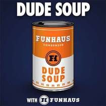 Picture of a podcast: Dude Soup