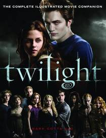 Picture of a book: Twilight: The Complete Illustrated Movie Companion