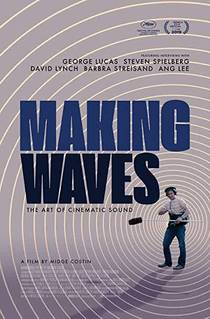 Picture of a movie: Making Waves: The Art Of Cinematic Sound