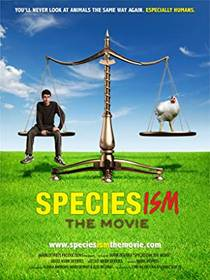 Picture of a movie: Speciesism: The Movie