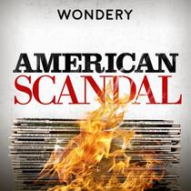 Picture of a podcast: American Scandal