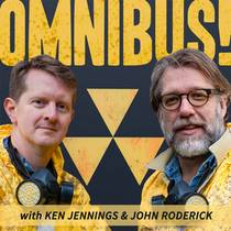 Picture of a podcast: Omnibus! With Ken Jennings And John Roderick