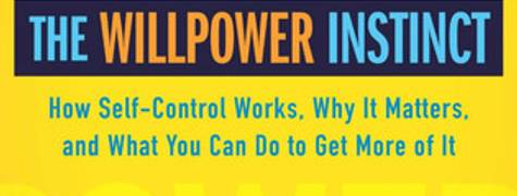 Image of The Willpower Instinct: How Self-Control Works, Why It Matters, And What You Can Do To Get More Of It