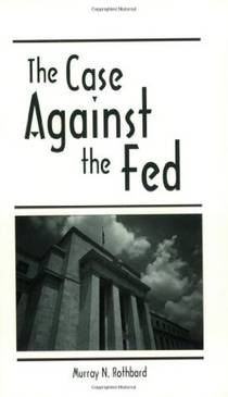 Picture of a book: The Case Against The Fed