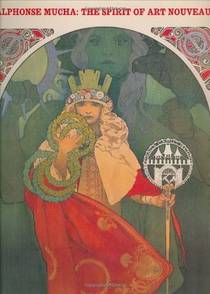 Picture of a book: Alphonse Mucha: The Spirit Of Art Nouveau