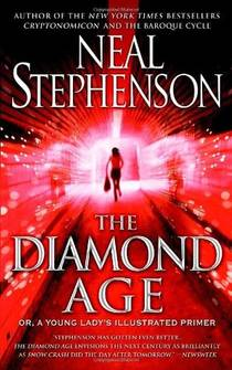 Picture of a book: The Diamond Age: Or, A Young Lady's Illustrated Primer