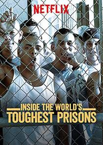Picture of a TV show: Inside The World's Toughest Prisons