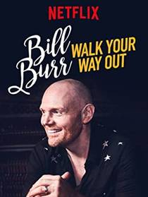 Picture of a TV show: Bill Burr: Walk Your Way Out