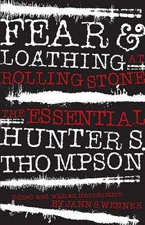 Picture of a book: Fear And Loathing At Rolling Stone: The Essential Hunter S. Thompson