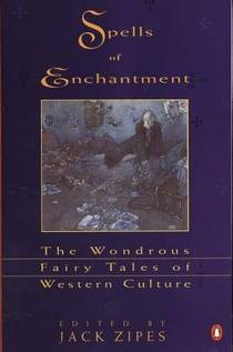 Picture of a book: Spells of Enchantment: The Wondrous Fairy Tales of Western Culture