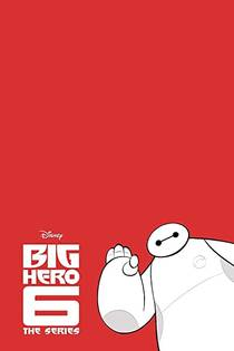 Picture of a TV show: Big Hero 6: The Series