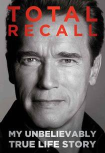 Picture of a book: Total Recall: My Unbelievably True Life Story