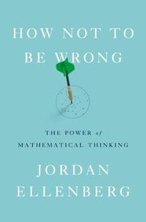 Picture of a book: How Not To Be Wrong: The Power Of Mathematical Thinking