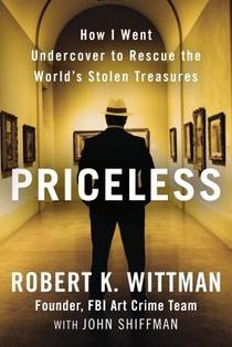 Picture of a book: Priceless: How I Went Undercover To Rescue The World's Stolen Treasures