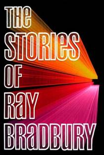 Picture of a book: The Stories Of Ray Bradbury