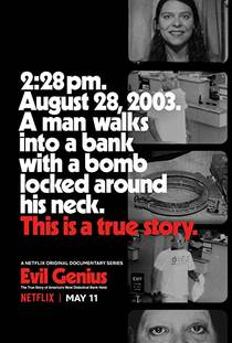 Picture of a TV show: Evil Genius: The True Story Of America's Most Diabolical Bank Heist