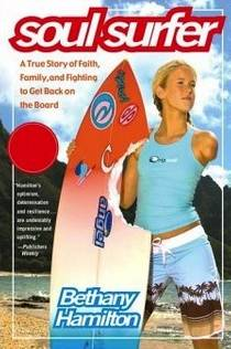 Picture of a book: Soul Surfer: A True Story of Faith, Family, and Fighting to Get Back on the Board