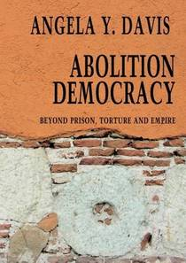 Picture of a book: Abolition Democracy: Beyond Prisons, Torture, And Empire