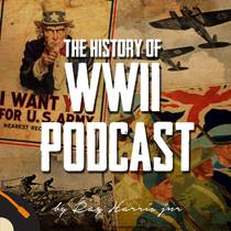 Picture of a podcast: The History of WWII Podcast - by Ray Harris Jr