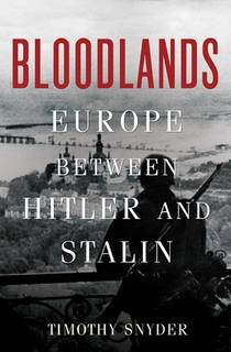Picture of a book: Bloodlands: Europe Between Hitler And Stalin
