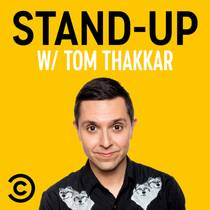 Picture of a podcast: Stand-Up w/ Tom Thakkar