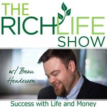 Picture of a podcast: The RichLife Show with Beau Henderson