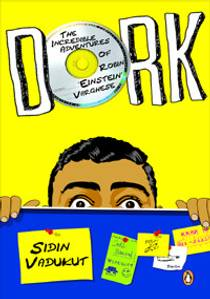 Picture of a book: Dork: The Incredible Adventures of Robin 'Einstein' Varghese