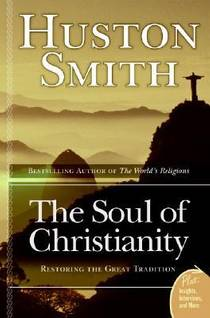 Picture of a book: The Soul of Christianity: Restoring the Great Tradition