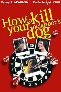 Picture of a movie: How To Kill Your Neighbor's Dog