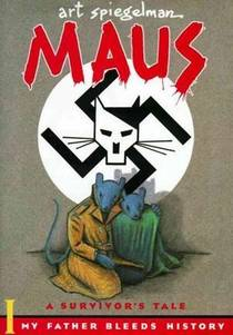 Picture of a book: Maus I: A Survivor's Tale: My Father Bleeds History