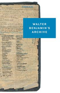 Picture of a book: Walter Benjamin's Archive: Images, Texts, Signs