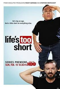 Picture of a TV show: Life's Too Short