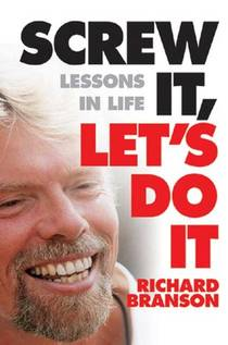 Picture of a book: Screw It, Let's Do It: Lessons In Life