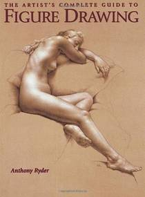 Picture of a book: The Artist's Complete Guide to Figure Drawing: A Contemporary Master Reveals the Secrets of Drawing the Human Form