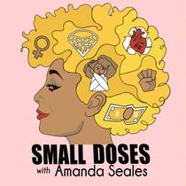 Picture of a podcast: Small Doses With Amanda Seales