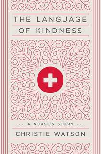 Picture of a book: The Language Of Kindness: A Nurse's Story