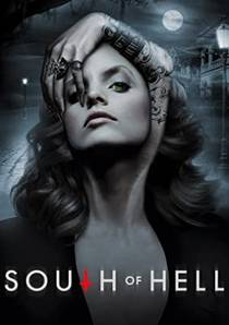 Picture of a TV show: South Of Hell