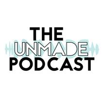 Picture of a podcast: The Unmade Podcast