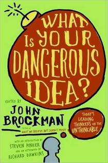 Picture of a book: What Is Your Dangerous Idea?: Today's Leading Thinkers on the Unthinkable