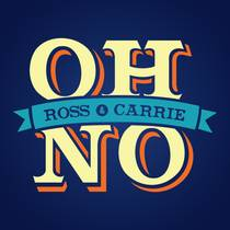 Picture of a podcast: Oh No Ross And Carrie