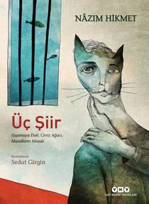 Picture of a book: Üç Şiir - Yaşamaya Dair, Ceviz Ağacı, Masalların Masalı