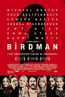 Picture of a movie: Birdman Or (the Unexpected Virtue Of Ignorance)