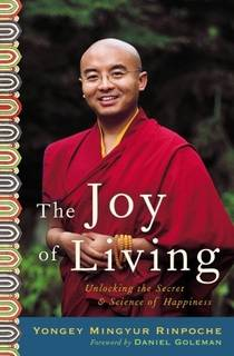 Picture of a book: The Joy Of Living: Unlocking The Secret And Science Of Happiness